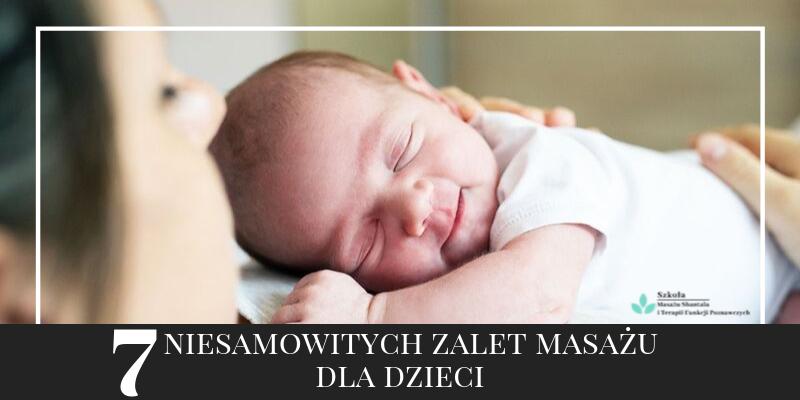 7 NIESAMOWITYCH zalet masażu dla dzieci