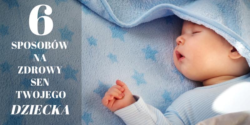 Nieprzespane noce? 6 sposobów na zdrowy sen dziecka.